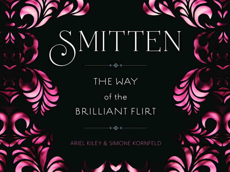 The cover of the book Smitten - The Way of the Brilliant Flirt
