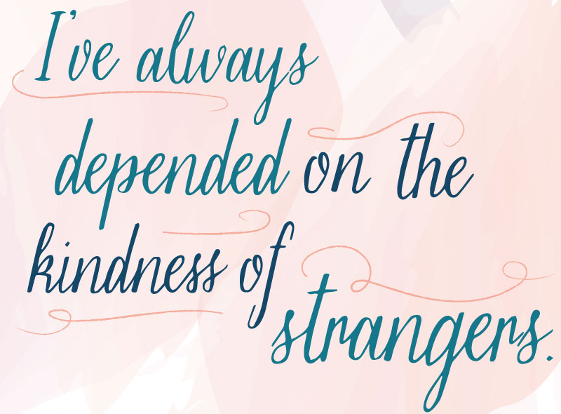 "Flirting Quotes ""I've always depended on the kindness of strangers."" - Tennessee Williams from A Streetcar Named Desire"