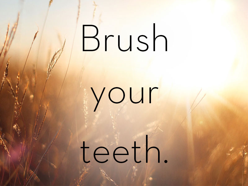 "A piece of dating advice from your mom ""Brush your teeth"""