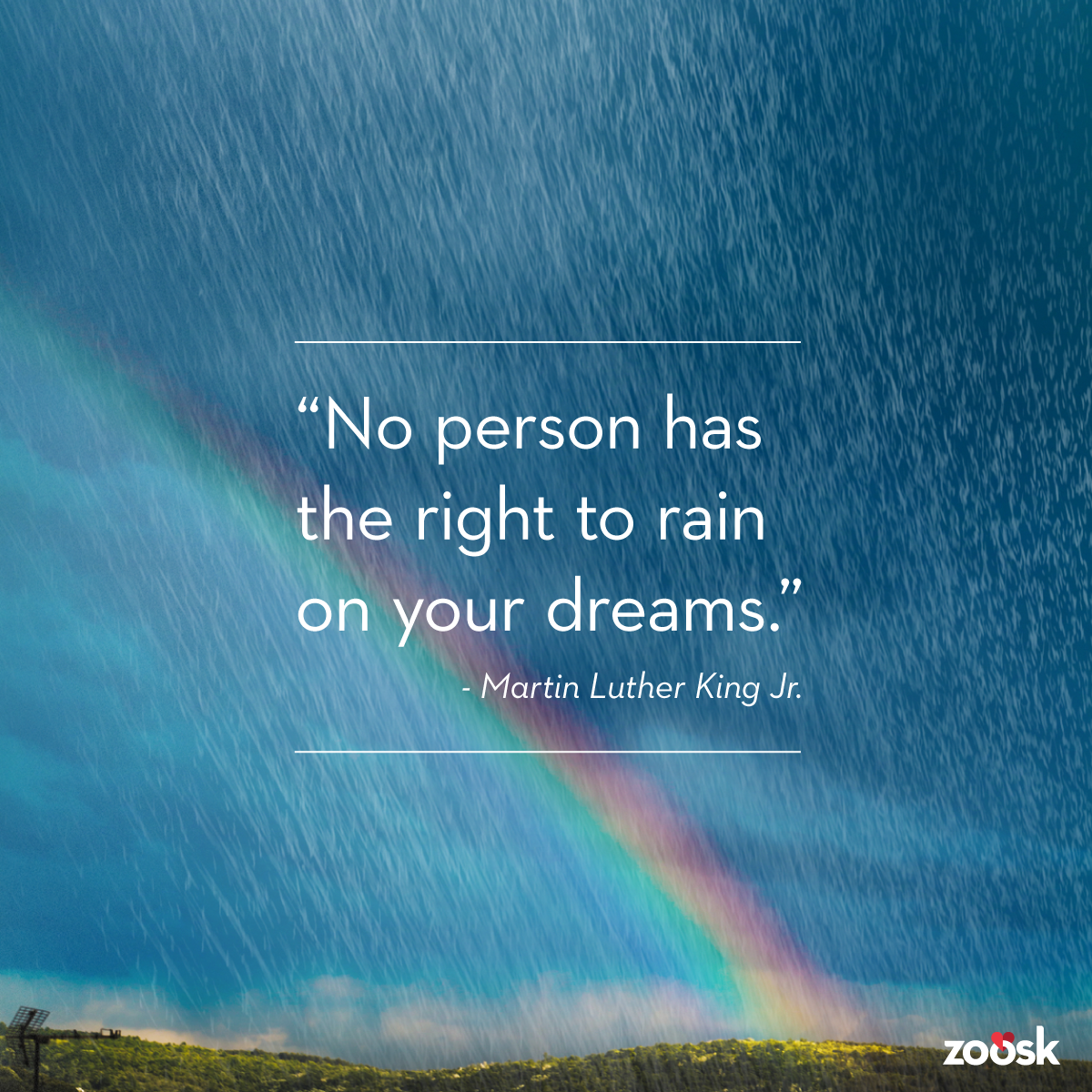 Breakup Messages: No person has the right to rain on your dreams.