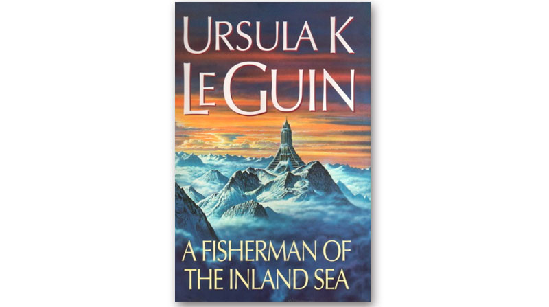 The book cover of Ursula LeGuin's A Fisherman of the Inland Sea where this declaration of love comes from.