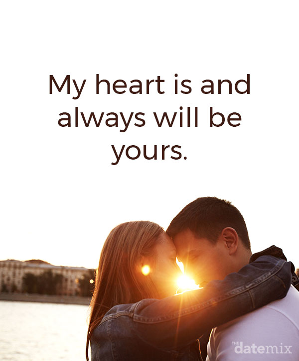 "Love Quotes for Him: ""My heart is and always will be yours."" –Jane Austen"