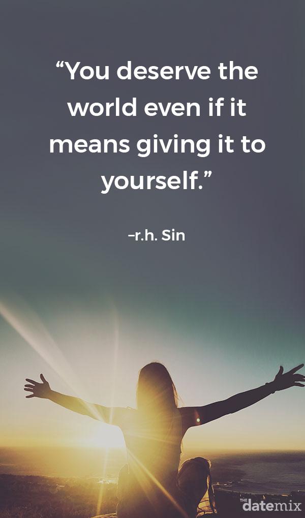 Citations de vie unique: Vous méritez le monde. Même si cela signifie le donner à vous-même.